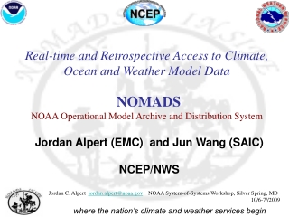 Jordan Alpert (EMC)  and Jun Wang (SAIC)  NCEP/NWS