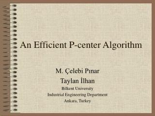 An Efficient P-center Algorithm