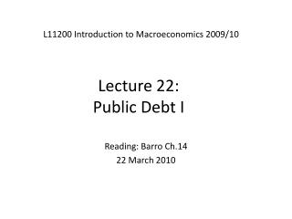 Lecture 22:  Public Debt I