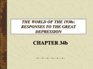 THE WORLD OF THE 1930s: RESPONSES TO THE GREAT DEPRESSION