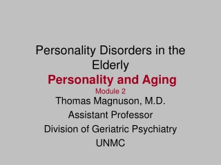 Personality Disorders in the Elderly  Personality and Aging Module 2