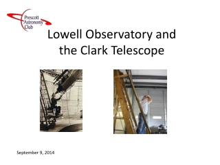 Lowell Observatory and  the Clark Telescope
