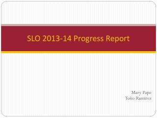 SLO 2013-14 Progress Report