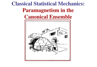 Classical Statistical Mechanics:  Paramagnetism  in the  Canonical Ensemble