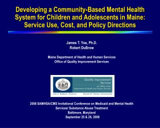 Developing a Community-Based Mental Health System for Children and Adolescents in Maine: Service Use, Cost, and Policy D
