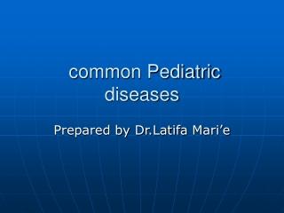 common  Pediatric  diseases