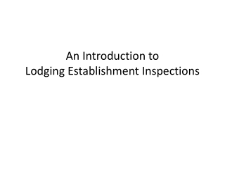An Introduction to  Lodging Establishment Inspections
