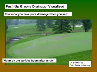 Push-Up Greens Drainage: Visualized