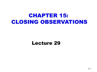 CHAPTER 15:  CLOSING OBSERVATIONS