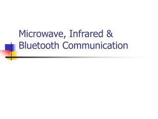 Microwave, Infrared & Bluetooth Communication