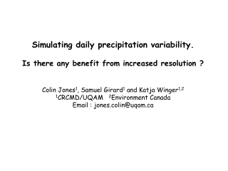 Simulating daily precipitation variability. Is there any benefit from increased resolution ?