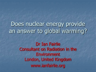 Does nuclear energy provide an answer to global warming?