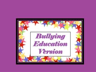 Bullying Education Version
