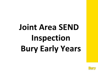 J oint Area SEND Inspection Bury Early Years
