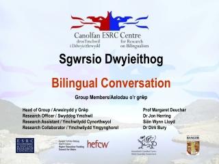 Sgwrsio Dwyieithog Bilingual Conversation Group Members/Aelodau o'r grŵp