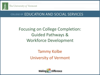 Focusing on College Completion: Guided Pathways &  Workforce Development
