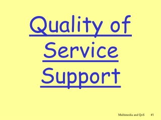 Quality of Service Support