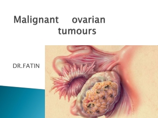 Malignant ovarian    tumours