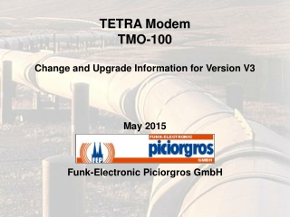 TETRA Modem TMO-100 Change and Upgrade Information for Version V3 May 2015