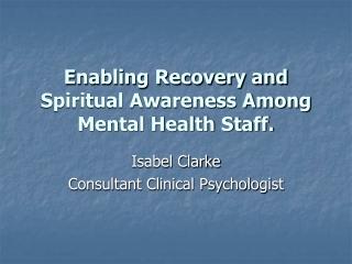 Enabling Recovery and Spiritual Awareness Among Mental Health Staff.