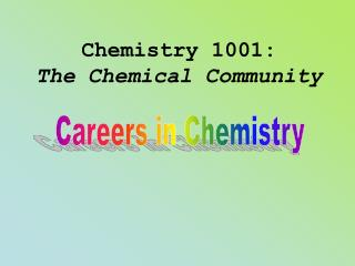 Chemistry 1001: The Chemical Community