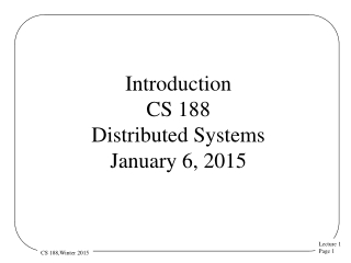 Introduction CS 188 Distributed Systems January 6, 2015