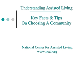 Understanding Assisted Living Key Facts & Tips  On Choosing A Community