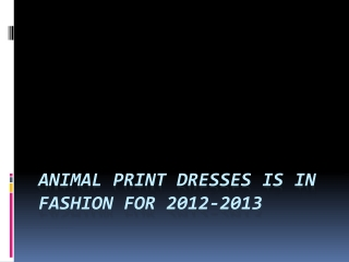 Animal print dresses is in fashion now