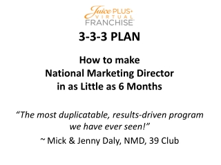 3-3-3 PLAN How to make National Marketing Director in as Little as 6 Months