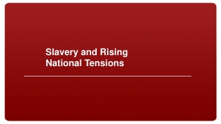 Slavery and Rising National Tensions