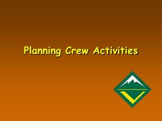Planning Crew Activities