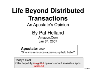 Life Beyond Distributed Transactions An Apostate's Opinion