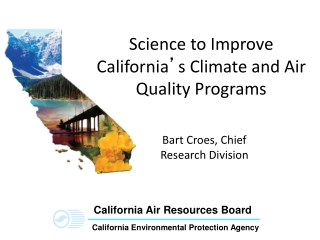 Science to Improve California ' s Climate and Air Quality Programs
