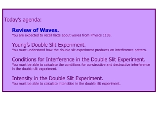 Today's agenda: Review of Waves. You are expected to recall facts about waves from Physics 1135.
