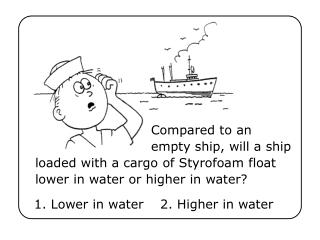 1. Lower in water2. Higher in water