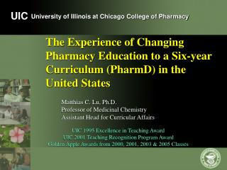 The Experience of Changing Pharmacy Education to a Six-year Curriculum (PharmD) in the United States