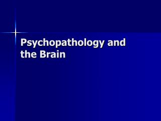 Psychopathology and the Brain