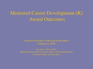 Mentored Career Development (K)  Award Outcomes