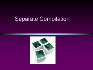 Separate  Compilation