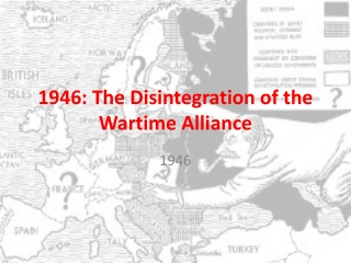 1946: The Disintegration of the Wartime Alliance
