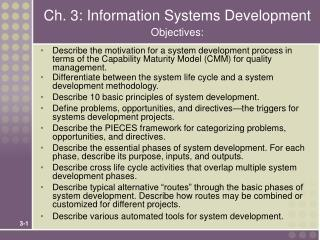 Ch. 3: Information Systems Development Objectives: