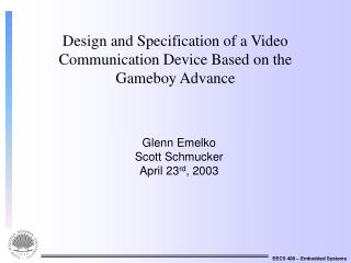 Design and Specification of a Video Communication Device Based on the Gameboy Advance