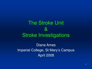 The Stroke Unit  & Stroke Investigations