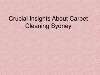 Crucial Insights of Carpet Cleaning