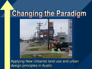 Applying New Urbanist land use and urban design principles in Austin