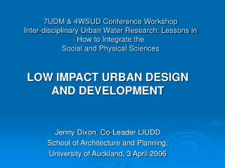 7UDM & 4WSUD Conference Workshop Inter-disciplinary Urban Water Research: Lessons in How to Integrate the  Social and Ph