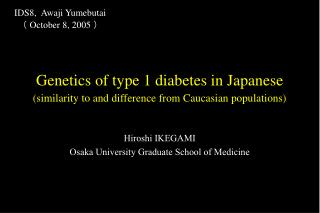 Genetics of type 1 diabetes in Japanese  (similarity to and difference from Caucasian populations)