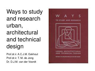 Ways to study and research urban, architectural and technical design