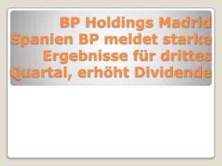 BP Holdings Madrid Spanien BP meldet starke Ergebnisse für d