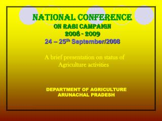 NATIONAL CONFERENCE                 on RABI campaign 2008 - 2009 24 – 25 th  September/2008